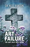 The Art of Failure, Neel Burton, 0956035337