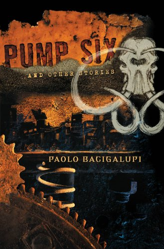 """Pump Six and Other Stories SC"" av Paolo Bacigalupi"