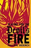 img - for Playing for the Devil's Fire by Phillippe Diederich (2016-03-15) book / textbook / text book