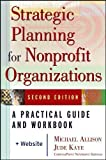 Strategic Planning for Nonprofit Organizations, Michael Allison and Jude Kaye, 0471445819