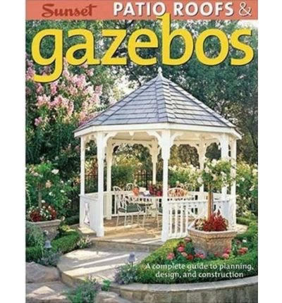 Gazebo Roof Construction (Patio Roofs & Gazebos: A Complete Guide to Planning, Design, and Construction (Paperback) - Common)