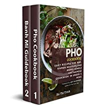 Pho Cookbook and Banh Mi Guidebook Box Set (2 in 1): Over 100 Classic, New, and Healthy Vietnamese Cooking Recipes (Vietamese Cooking)