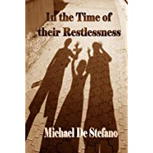 In the Time of their Restlessness
