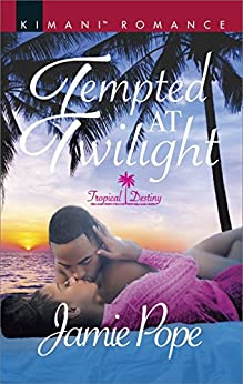 Tempted at Twilight (Tropical Destiny) by [Pope, Jamie]