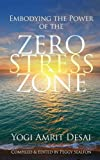 Embodying the Power of the Zero Stress Zone