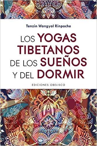 Los Yogas tibetanos De Los Sueños y Del Dormir ...