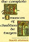 img - for The Complete Romances of Chr Tien de Troyes   [COMP ROMANCES OF CHR TIEN DE T] [Paperback] book / textbook / text book