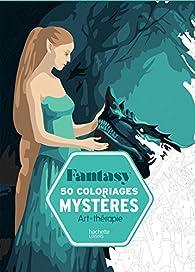 50 coloriages mystères Fantasy par Capucine Sivignon