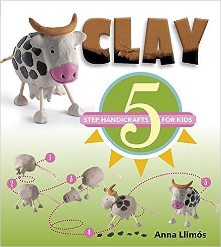 Clay 5 Step Handicrafts For Kids Anna Llimos 9780764356445