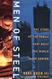 img - for Men of Steel: The Story of the Family That Built the World Trade Center book / textbook / text book