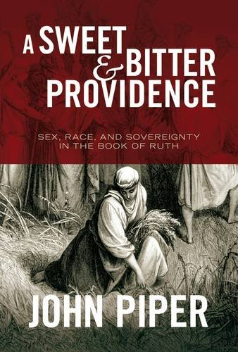 Read Online A Sweet and Bitter Providence: Sex, Race and the Sovereignty of God pdf