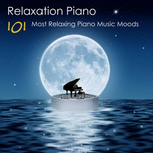 - Relaxation Piano: 101 Most Relaxing Piano Music Moods