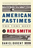 American Pastimes: The Very Best of Red Smith: A Library of America Special Publication
