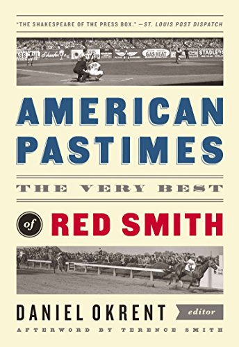 American Pastimes: The Very Best of Red Smith: A Library of America Special Publication by Library of America