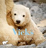 Vicks, the Polar Bear Cub, Dinah Mack, 1605371548