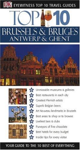 Top 10 Brussels & Antwerp Bruges, Ghent (Eyewitness Top 10 Travel Guide)