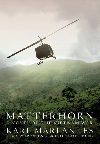 By Karl Marlantes: Matterhorn: A Novel of the Vietnam War [Audiobook]