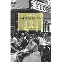 Saint Germain des Prés: The Heart of Paris 1945-1955