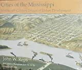 Cities of the Mississippi, John W. Reps, 0826209394