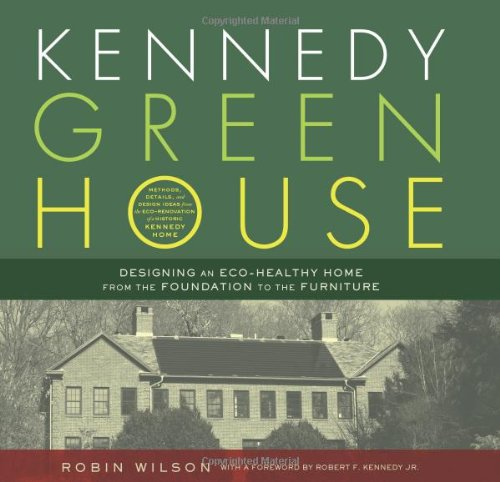 Kennedy Green House: Designing an Eco-Healthy Home from the Foundation to the Furniture