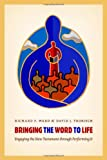 img - for Bringing the Word to Life: Engaging the New Testament through Performing It book / textbook / text book