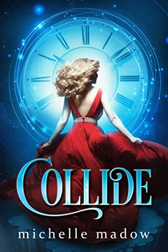Collide by [Madow, Michelle]