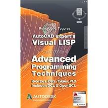 Advanced Programming Techniques (AutoCAD expert's Visual LISP Book 4)