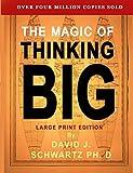 The Magic of Thinking Big: Large Print Edition