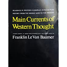 Main Currents of Western Thought: Readings in Western European Intellectual History from the Middle Ages to the Present