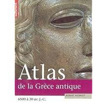 ATLAS DE LA GRÈCE ANTIQUE : CRÊTE MINOS MYCÈNE EMPIRE ATHÉNIEN 6500 À 30 AV.J.-C.