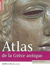 Atlas de la grece antique par Morkot