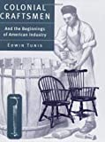Colonial Craftsmen: And the Beginnings of American Industry