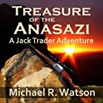 Treasure of the Anasazi: A Jack Trader Adventure, Book 2 | Michael R. Watson