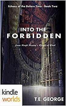 Silo Saga: Into the Forbidden (Kindle Worlds Novella) (Echoes of the Before Time Book 2) by [George, T.E.]