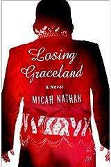 Losing Graceland: A Novel Kindle Edition