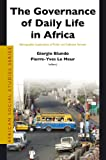 The Governance of Daily Life in Africa : Ethnographic Explorations of Public and Collective Services, , 9004171282