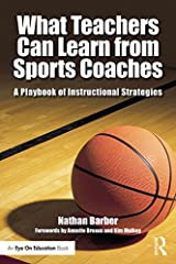 What Teachers Can Learn From Sports Coaches: A Playbook of Instructional Strategies (Routledge Eye on Education)