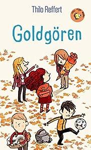 Goldgören: Sieben Geschichten von zehn Kindern (Chili Tiger Books)