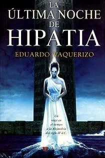 La última noche de Hipatia par Vaquerizo Rodríguez