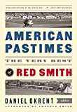 American Pastimes: the Very Best of Red Smith (The Library of America) by Smith, Red (2013) Hardcover