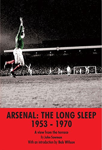 Arsenal: The Long Sleep 1953-1970: A view from the terrace (Terrace View)