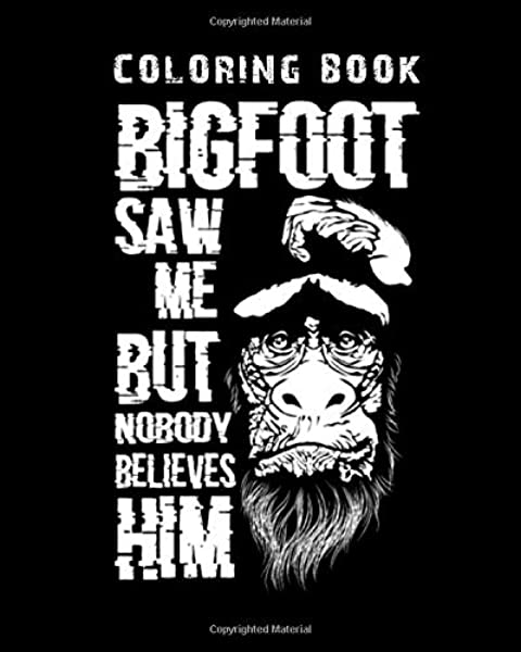 Coloring Book Funny Bigfoot Sighting Big Foot Sasquatch 59 Pages 8 X 10 Inches Book Monkey 9781673577259 Amazon Com Books