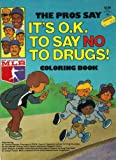 It's O.K. to say no to drugs!: Coloring book