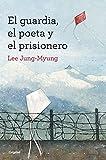 El guardia, el poeta y el prisionero (Spanish Edition) Livre Pdf/ePub eBook