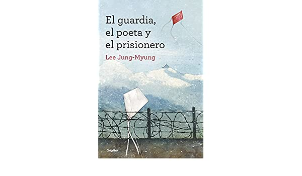 El guardia, el poeta y el prisionero (Spanish Edition) - Kindle edition by Lee Jung-Myung. Literature & Fiction Kindle eBooks @ Amazon.com.