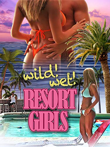 (Wild Wet Resort Girls)