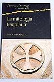 La Mitología Templaría. Los Conceptos Esotéricos De La Orden Del Temple