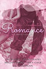 An Unexpected Romance: A Valentine's Anthology Paperback