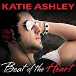 Beat of the Heart: Runaway Train Series, Book 2 | Katie Ashley