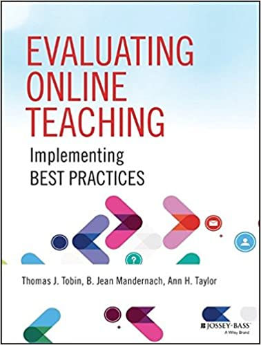 Evaluating Online Teaching: Implementing Best Practices: Thomas J ...
